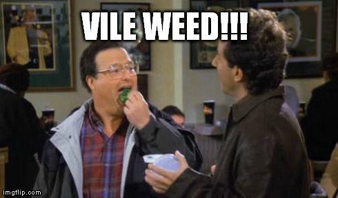 vile weed